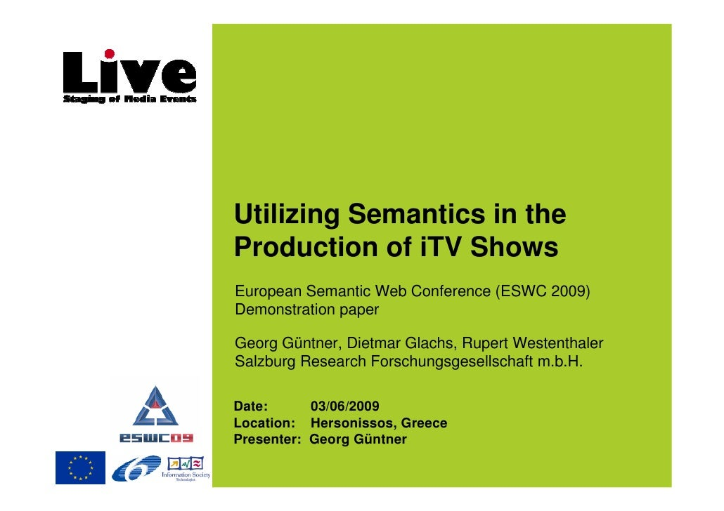 Utilizing Semantics in the Production of iTV Shows European Semantic Web Conference (ESWC 2009) Demonstration paper  Georg...