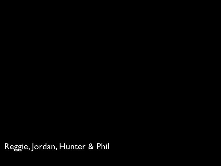 Reggie, Jordan, Hunter & Phil