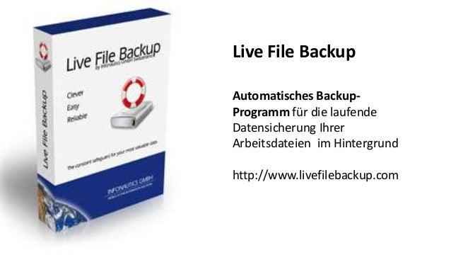 Live File Backup Automatisches Backup- Programm für die laufende Datensicherung Ihrer Arbeitsdateien im Hintergrund http:/...