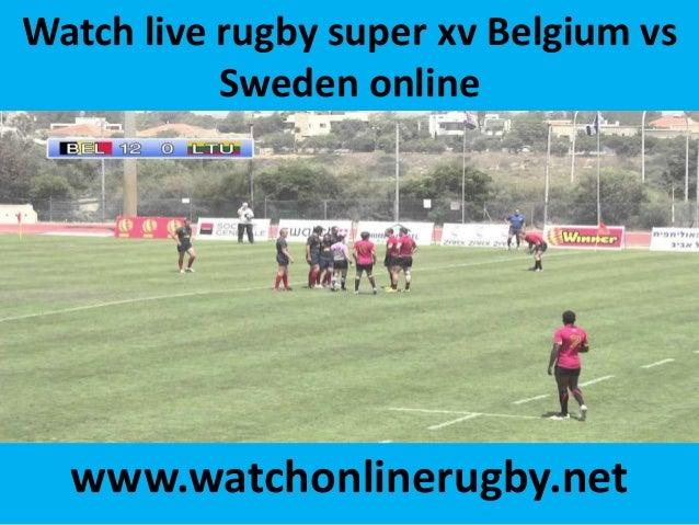 Watch live rugby super xv Belgium vs Sweden online www.watchonlinerugby.net