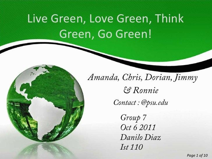 Live Green, Love Green, Think Green, Go Green!<br />  Amanda, Chris, Dorian, Jimmy <br />& Ronnie<br />Contact : @psu.edu<...