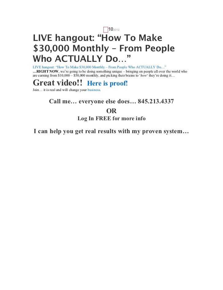"G   102012LIVE hangout: ""How To Make$30,000 Monthly – From PeopleWho ACTUALLY Do…""LIVE hangout: ""How To Make $30,000 Month..."