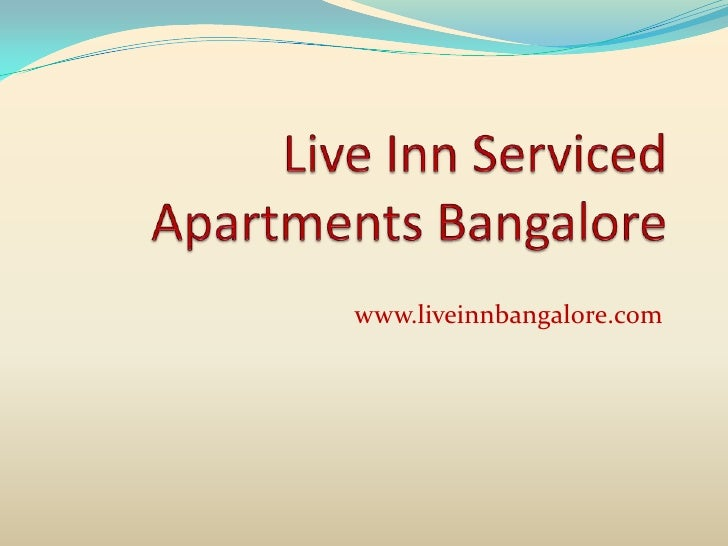 Live Inn Serviced Apartments Bangalore<br />www.liveinnbangalore.com<br />