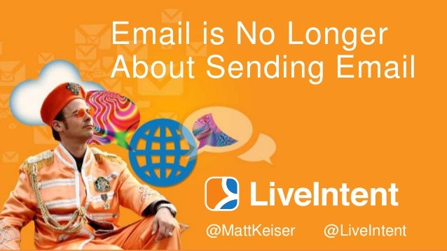 Email is No Longer About Sending Email @MattKeiser @LiveIntent