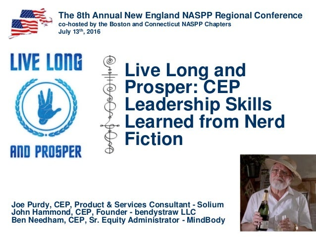 Live Long and Prosper: CEP Leadership Skills Learned from Nerd Fiction Joe Purdy, CEP, Product & Services Consultant - Sol...