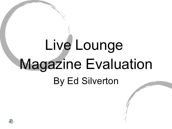 Live Lounge  Magazine Evaluation By Ed Silverton