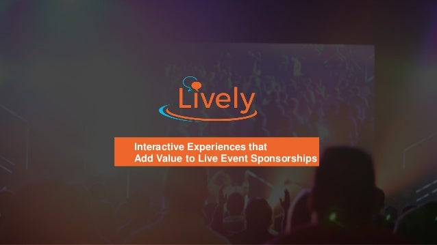 Interactive Experiences that Add Value to Live Event Sponsorships