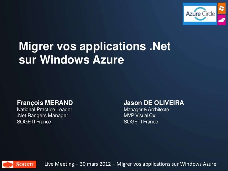 Migrer vos applications .Netsur Windows AzureFrançois MERAND                            Jason DE OLIVEIRANational Practice...