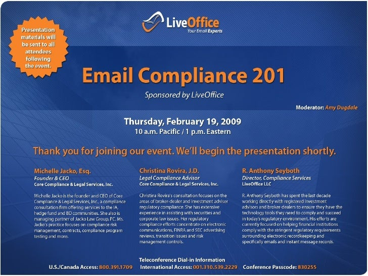 Email Compliance 201   Managing Captured Data                        Presented by         Core Compliance & Legal Services...
