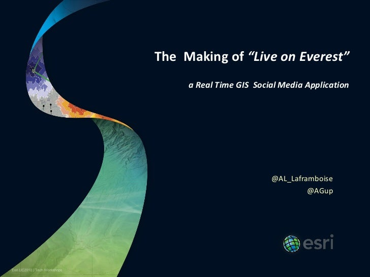 "The Making of ""Live on Everest""     a Real Time GIS Social Media Application                         @AL_Laframboise      ..."