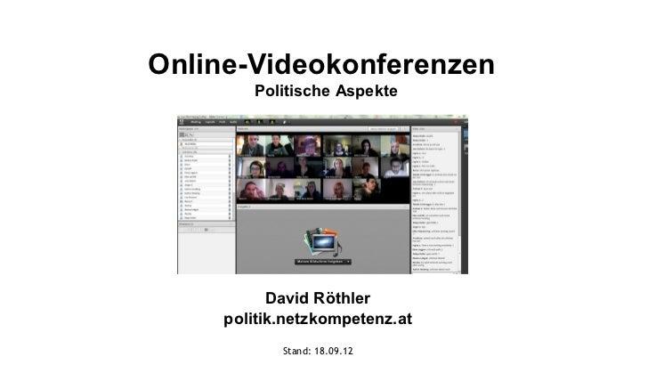 Online-Videokonferenzen        Politische Aspekte           David Röthler     politik.netzkompetenz.at            Stand: 1...