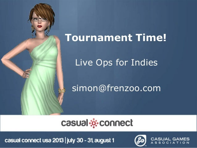 Tournament Time! Live Ops for Indies simon@frenzoo.com