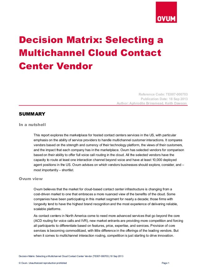 Decision Matrix: Selecting a Multichannel Cloud Contact Center Vendor Reference Code: TE007-000703 Publication Date: 18 Se...