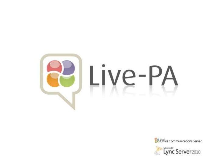 Live Pa1 Presentation Microsoft Ocs 2007 R2 And Lync
