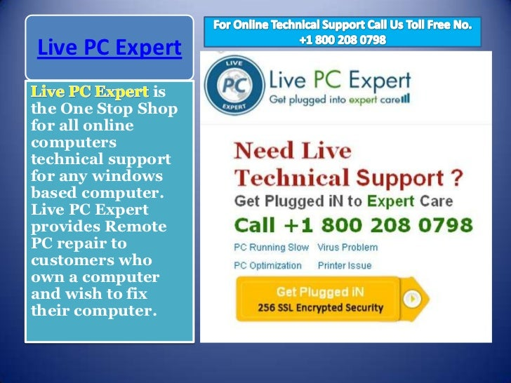 Live PC Expert                isthe One Stop Shopfor all onlinecomputerstechnical supportfor any windowsbased computer.Liv...