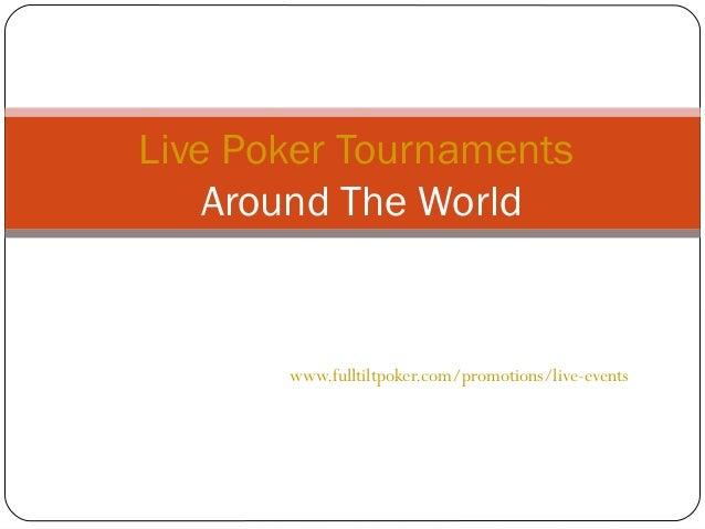 Live Poker Tournaments Around The World  www.fulltiltpoker.com/promotions/live-events