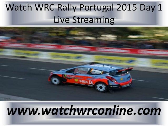 Watch WRC Rally Portugal 2015 Day 1 Live Streaming www.watchwrconline.com