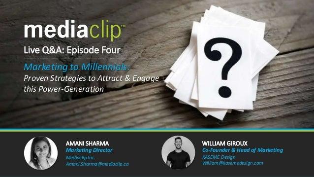 AMANI SHARMA WILLIAM GIROUX Marketing Director Mediaclip Inc. Amani.Sharma@mediaclip.ca Co-Founder & Head of Marketing KAS...