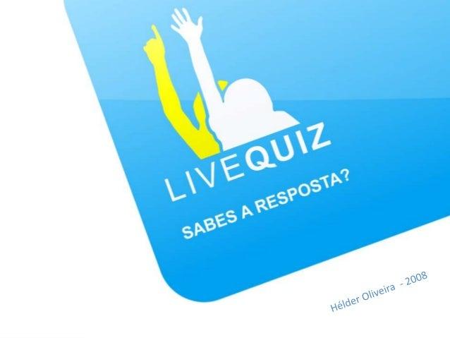 O que é o sistema LiveQuiz?• Sistema Distribuído• Apresentação de questões de respostafechada• Permite um ambiente descont...
