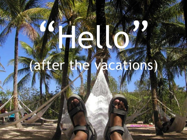 """"""" Hello """" (after the vacations)"""