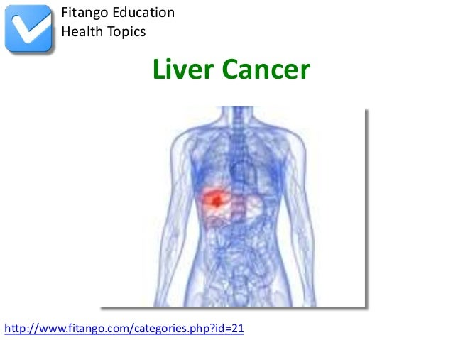 Fitango Education          Health Topics                          Liver Cancerhttp://www.fitango.com/categories.php?id=21
