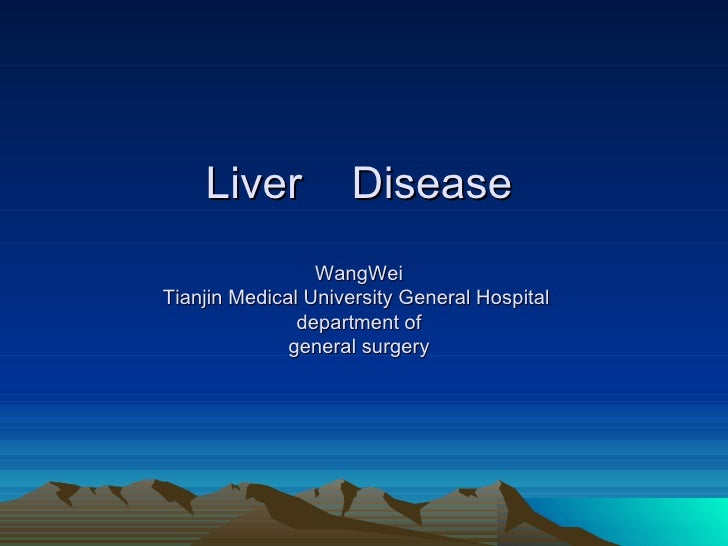 Liver  Disease WangWei Tianjin Medical University General Hospital  department of general surgery