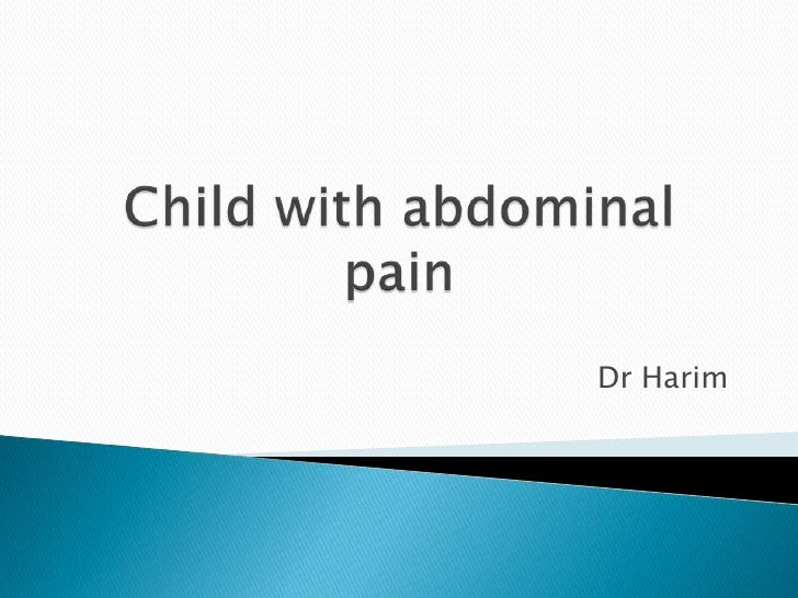 Child with abdominal pain<br />Dr Harim<br />