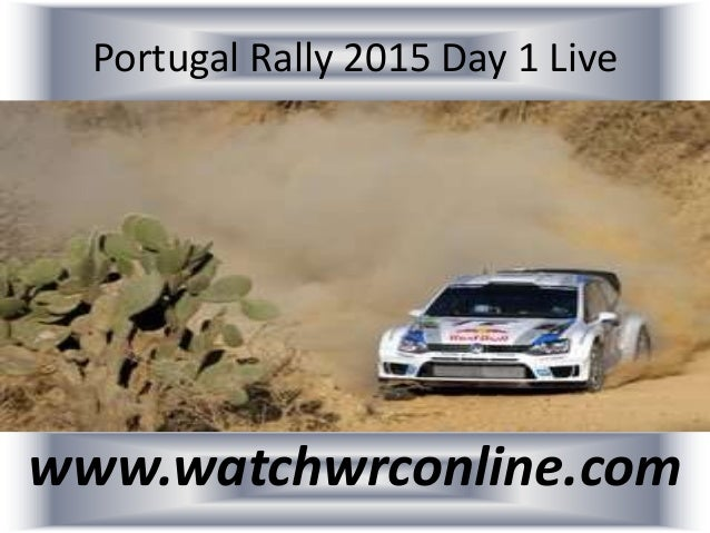 Portugal Rally 2015 Day 1 Live www.watchwrconline.com