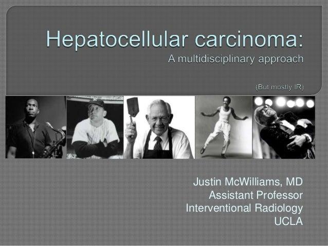 Justin McWilliams, MD     Assistant ProfessorInterventional Radiology                  UCLA