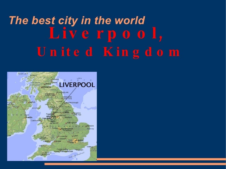 The best city in the world  Liverpool,  United Kingdom