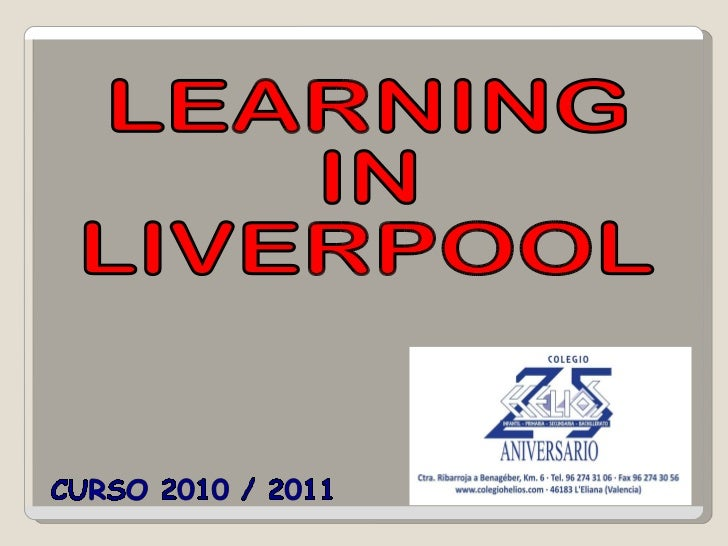 CURSO 2010 / 2011 LEARNING  IN  LIVERPOOL