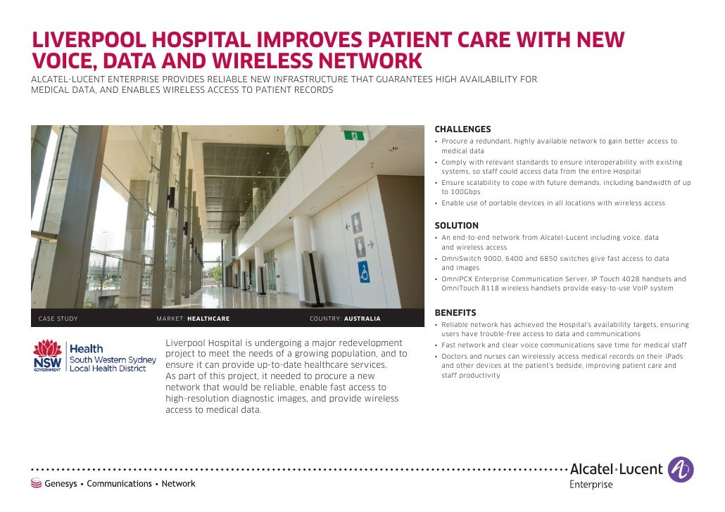 LIVERPOOL HOSPITAL IMPROVES PATIENT CARE WITH NEWVOICE, DATA AND WIRELESS NETWORKALCATEL-LUCENT ENTERPRISE PROVIDES RELIAB...