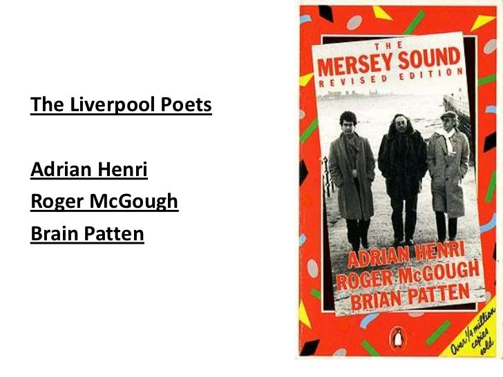 The Liverpool PoetsAdrian HenriRoger McGoughBrain Patten