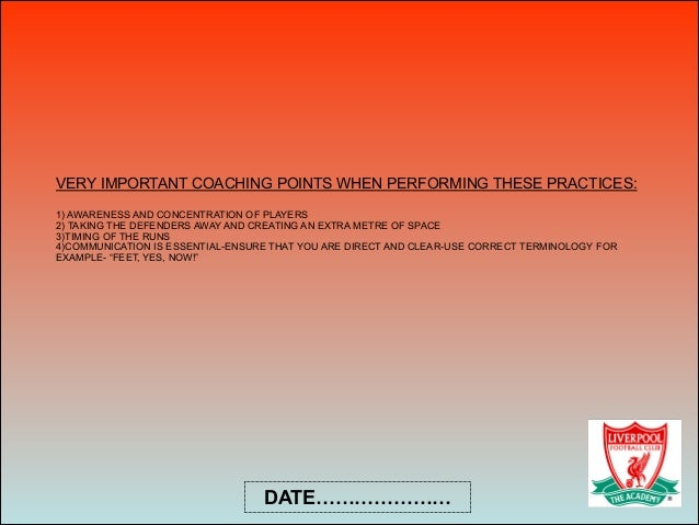 VERY IMPORTANT COACHING POINTS WHEN PERFORMING THESE PRACTICES:  1) AWARENESS AND CONCENTRATION OF PLAYERS 2) TAKING TH...