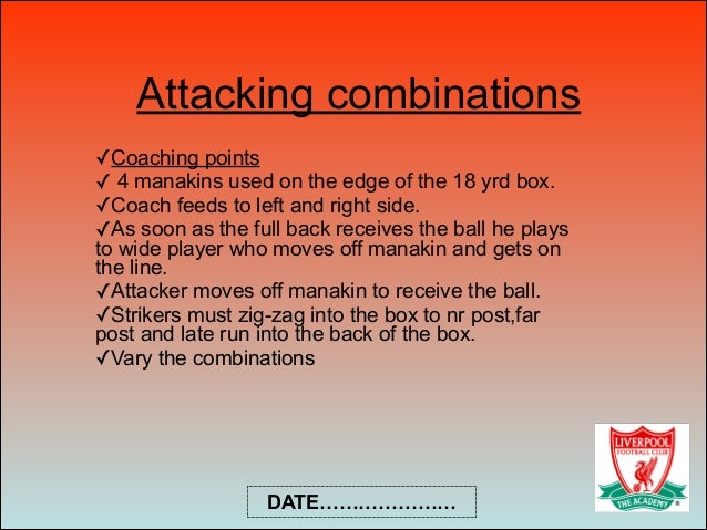 Attacking combinations ✓Coaching points ✓ 4 manakins used on the edge of the 18 yrd box. ✓Coach feeds to left and right si...