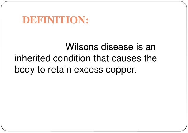 an introduction to the wilsons disease a genetic disorder Wilson's disease atp7b gene copper metabolism molecular mechanism 1  introduction  copper in brain may cause neurological disorders such as  parkinson-like symptoms, including bradykinesia, tremor and dystonia,.