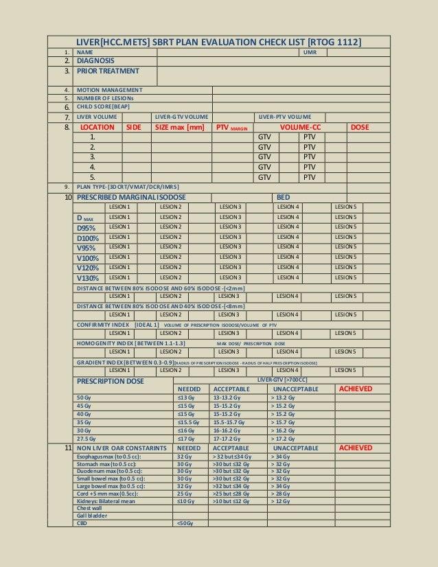 LIVER[HCC.METS] SBRT PLAN EVALUATION CHECK LIST [RTOG 1112] 1. NAME UMR 2. DIAGNOSIS 3. PRIOR TREATMENT 4. MOTION MANAGEME...