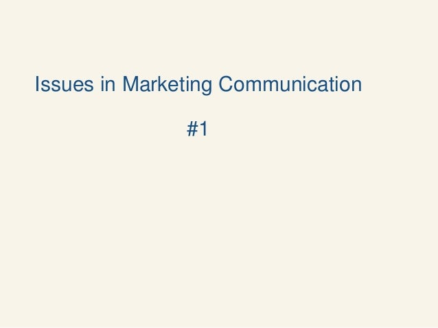 Issues in Marketing Communication #1