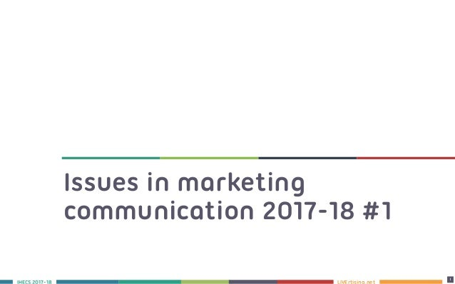 LIVErtising.netS 2017-18 1 1 Issues in marketing communication 2017-18 #1