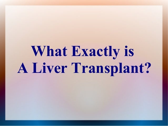 What Exactly is A Liver Transplant?