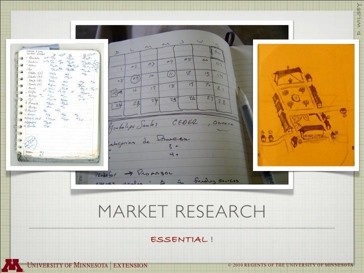 D. WILSEY MARKET RESEARCH     ESSENTIAL !                    © 2010 REGENTS OF THE UNIVERSITY OF MINNESOTA