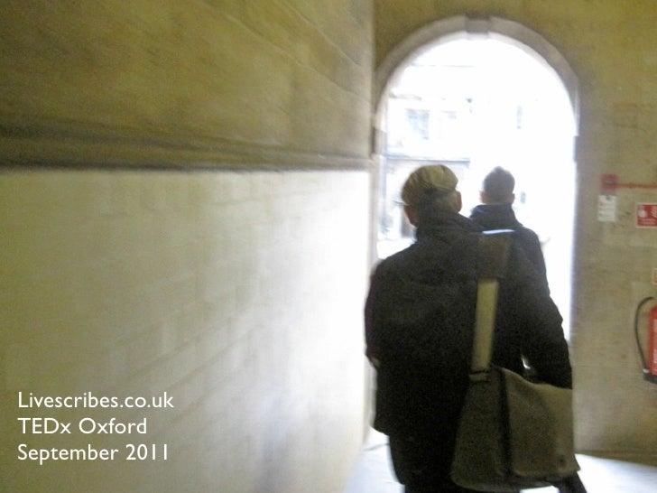 Livescribes.co.ukTEDx OxfordSeptember 2011