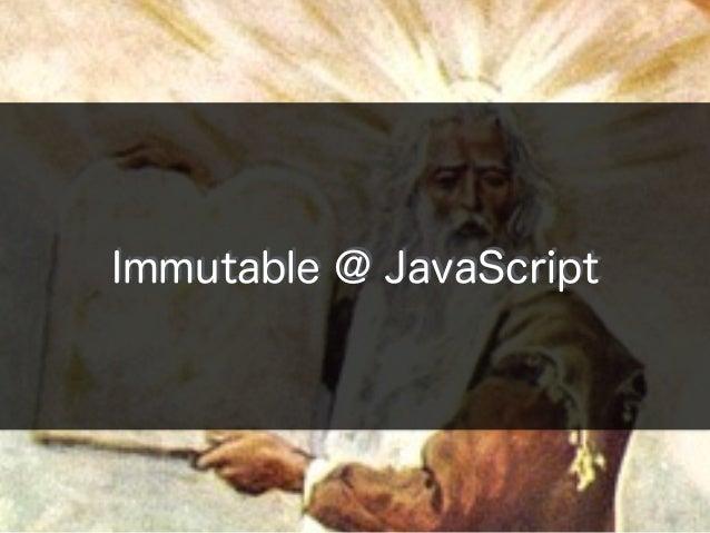 Immutable @ JavaScript