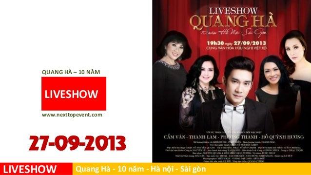 LIVESHOW www.nexttopevent.com QUANG HÀ – 10 NĂM 27-09-2013 LIVESHOW Quang Hà - 10 năm - Hà nội - Sài gòn