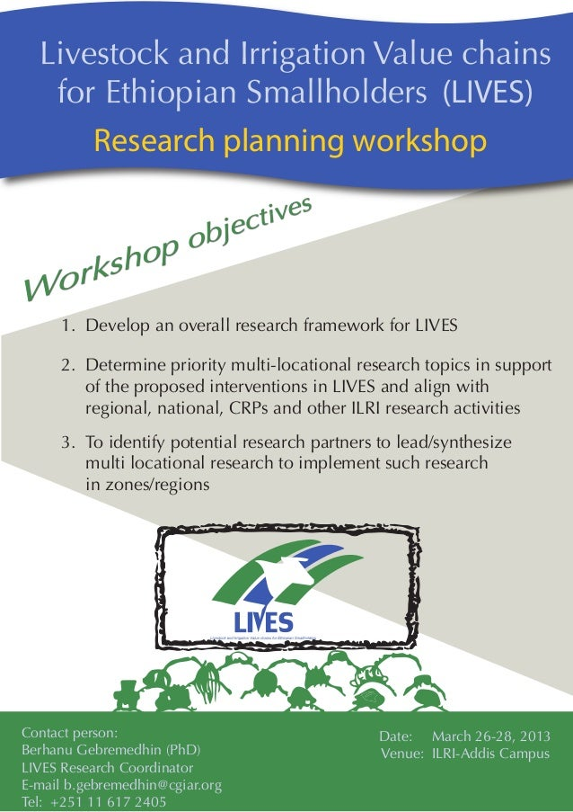 Livestock and Irrigation Value chains   for Ethiopian Smallholders (LIVES)      Research planning workshop     1. Develop ...