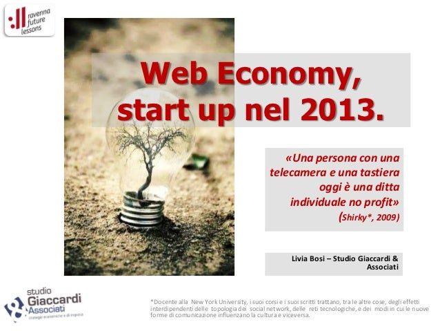 Web Economy,start up nel 2013.                                                   «Una persona con una                     ...