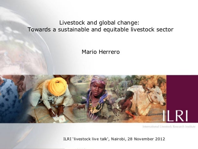 Livestock and global change:      Production systems for the future: Towards a sustainable and equitable livestock sectorb...