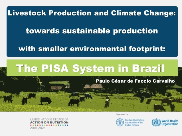 Livestock Production and Climate Change: towards sustainable production with smaller environmental footprint: Paulo César ...