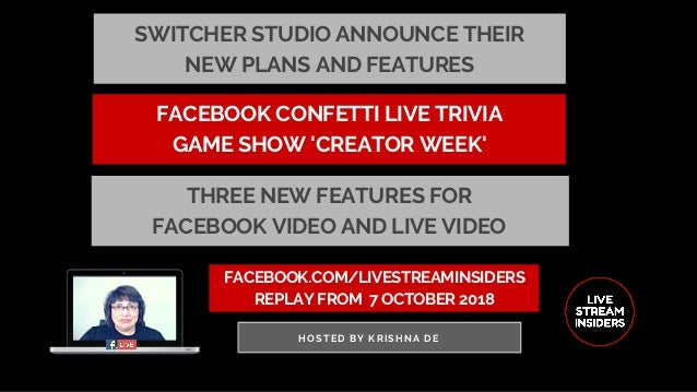 FACEBOOK.COM/LIVESTREAMINSIDERS REPLAY FROM� 7 OCTOBER 2018 HOSTED BY KRISHNA DE FACEBOOK CONFETTI LIVE TRIVIA GAME SHOW '...