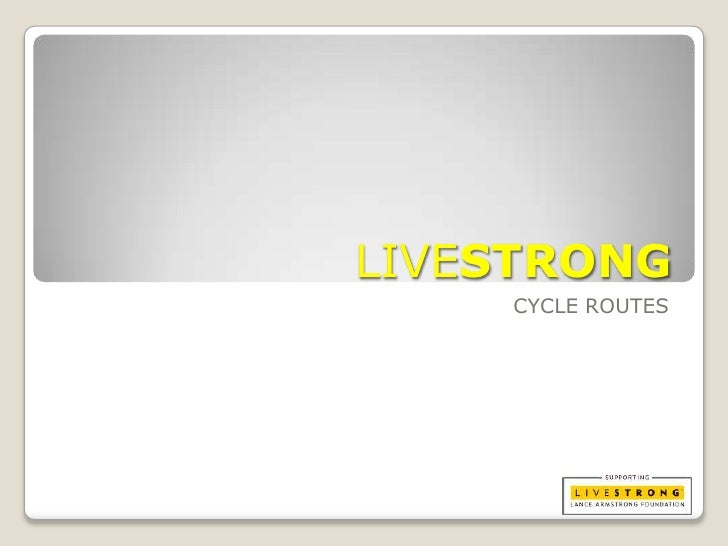 LIVESTRONG<br />CYCLE ROUTES<br />